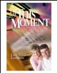 For This Moment...Devotions from the Seasons of Our Lives
